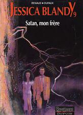 Jessica Blandy 9. Satan, mon frère. RENAUD 1993. Neuf