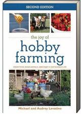 The Joy of Hobby Farming Grow Food,Raise Animals and Enjoy a Sustainable Life