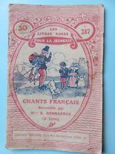 137 - Chants Français - Les livres Roses pour la Jeunesse 1921 - 287 - Larousse