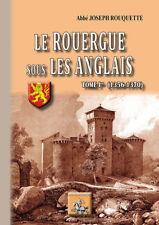 Le Rouergue sous les Anglais (T1 : 1356-1370) • Joseph Rouquette