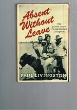 Absent Without Leave: The Private War of  Stanley Livingston by Paul Livingston