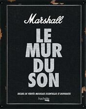 LIVRE - MARSHALL, LE MUR DU SON / HACHETTE