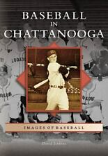 Baseball   In   Chattanooga   (TN)  (Images of Baseball)-ExLibrary