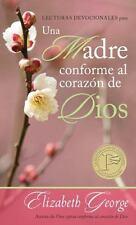 Lecturas Devocionales para Una Madre Conforme Al Corazón de Dios by Elizabeth...