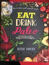 Eat Drink Paleo Cookbook by Irena Macri (2016, Paperback)
