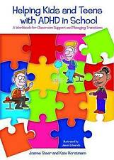 Helping Kids and Teens with ADHD in School: A Workbook for Classroom Support and
