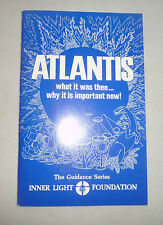 ATLANTIS WHAT IT WAS THEN WHY IT IS IMPORTANT NOW INNER LIGHT FIRST EDT