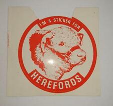 Retro Sticker -   Im a Sticker for Herefords - Cattle - Cow - Bull