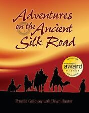 Adventures on the Ancient Silk Road Paperback Priscilla Galloway