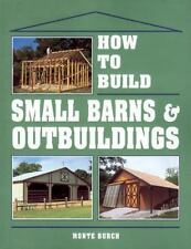 How to Build Small Barns and Outbuildings by Monte Burch (1992, Paperback)