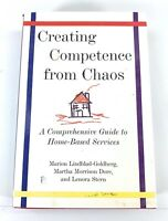 Creating Competence from Chaos : A Comprehensive Guide to Home-Based Services