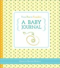 From Pea to Pumpkin: A Baby Journal by Geralyn Broder Murray Hardcover Book (Eng