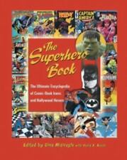 The Superhero Book: The Ultimate Encyclopedia of Comic-Book Icons and-ExLibrary