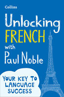 Unlocking French with Paul Noble: Your Key to Language Success ' Noble, Paul