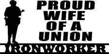 Proud Wife of a Union Ironworker vinyl decal/sticker 4x8 rigger