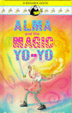 Alma and the Magic Yo-yo (Banana Books), Sutherland, David | Hardcover Book | Go