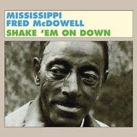 MISSISSIPPI FRED MCDOWELL - Shake Em on Down [CD]