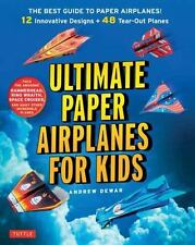Ultimate Paper Airplanes for Kids : The Best Guide to Paper Airplanes -...