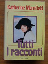 KATHERINE MANSFIELD: Tutti i racconti  p. e. 1979