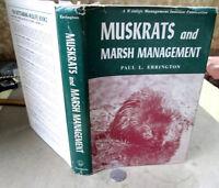 MUSKRATS & MARSH MANAGEMENT,1961,Paul L. Errington,Illust,DJ