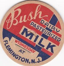 MILK BOTTLE CAP. BUSH DAIRY. FLEMINGTON, NJ. REPRODUCTION