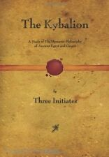 The Kybalion: A Study of The Hermetic Philosophy of Ancient Egypt and Greece New