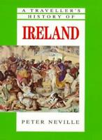 A TRAVELLER'S HISTORY OF IRELAND (TRAVELLER'S HISTORY OF) By PETER NEVILLE