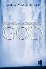 Gripped by the Greatness of God by James MacDonald