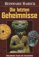 DIE LETZTEN GEHEIMNISSE - Buch von Reinhard Habeck ( wie Erich von Däniken )