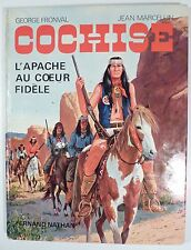 Cochise L' Apache au coeur fidèle Marcellin Fronval Ed. Nathan TBE
