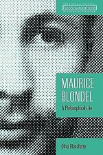 Maurice Blondel: A Philosophical Life by Oliva Blanchette