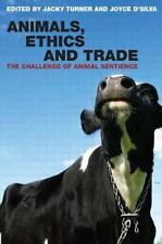 Animals, Ethics and Trade : The Challenge of Animal Sentience (2006, Paperback)