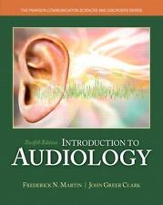 Introduction to Audiology by Frederick N. Martin and John Greer Clark (2014, Pap