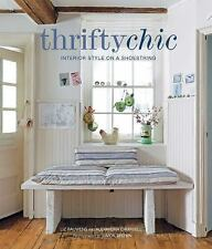 Thrifty Chic: Interior Style on a Shoestring: By Bauwens, Liz, Campbell, Alex...