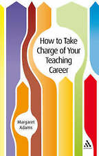 How to Take Charge of Your Teaching Career, New, Margaret Adams Book