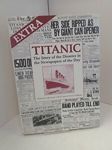 Extra Titanic: The Story of the Disaster in the Newspapers of t... Hardback Book