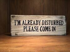 funny rustic wood sign, farmhouse style, home decor, disturbed, come in
