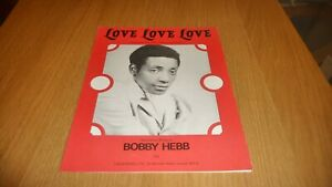 BOBBY HEBB LOVE LOVE LOVE ORIGINAL UK 1966 SHEET MUSIC NORTHERN SOUL