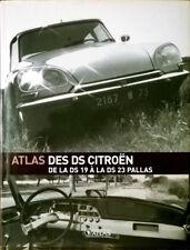 Atlas des DS Citroën de la DS 19 à la DS 23 Pallas Atlas