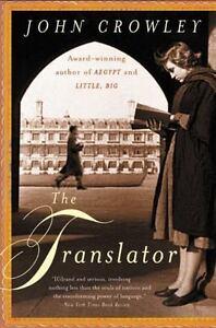 The Translator by John Crowley (2003, Trade Paperback)