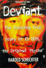Deviant: True Story of Ed Gein, The Original Psycho by Harold Schechter...