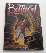 PIERRE BAUMONT . 2 . Révélations . CHANOINAT , ARROYO . BD EO JOKER