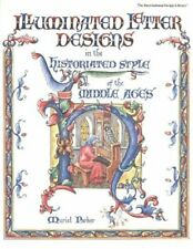 New listing  ILLUMINATED LETTER DESIGNS IN HISTORIATED STYLE OF MIDDLE By Muriel Parker *VG+*