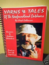 Yarns & Tales of the Newfoundland Outdoors by Lloyd Colbourne