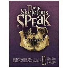 Their Skeletons Speak: Kennewick Man and the Paleoamerican World (Exceptional So
