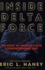 Inside Delta Force: The Story of Americas Elite Counterterrorist Unit by Eric H