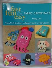 CRAFT SEWING PATTERNS & BOOK - FAST FUN EASY FABRIC CRITTER BAGS CUDDLY KEEPERS