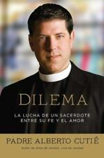 Dilema (Spanish Edition): La lucha de un sacerdote entre su fe y el amor