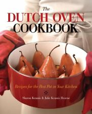 The Dutch Oven Cookbook: Recipes for the Best Pot