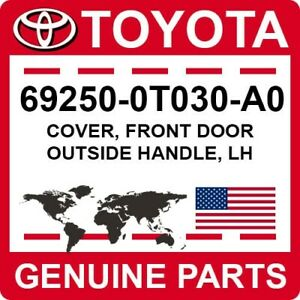 69250-0T030-A0 Toyota OEM Genuine COVER, FRONT DOOR OUTSIDE HANDLE, LH